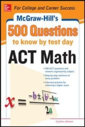 500 ACT Math Questions to Know by Test Day - Cynthia Johnson