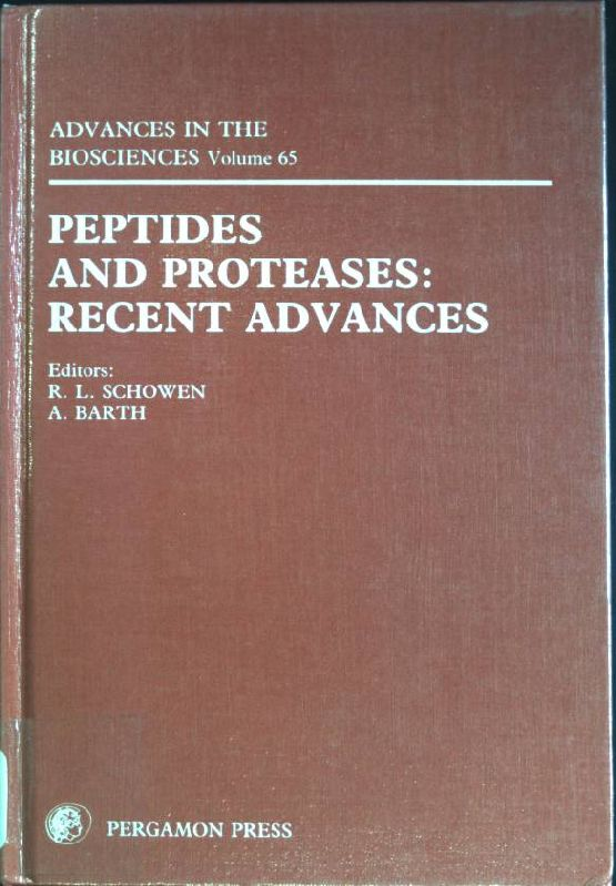 Peptides and Proteases: Recent Advances Advances in the Biosciences; 65 - Barth, A. and Richard L. Schowen