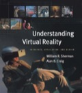Understanding Virtual Reality - William R. Sherman