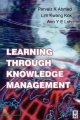 Learning Through Knowledge Management - Pervaiz K. Ahmed;  Kwang Kok Lim;  Ann Y E Loh