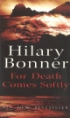 For Death Comes Softly - Hilary Bonner