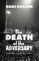 Death of the Adversary - Hans Keilson