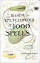 The Element Encyclopedia of 1000 Spells - Judika Illes
