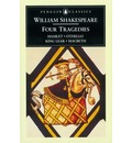 Four Tragedies: Hamlet; Othello; King Lear; Macbeth - William Shakespeare