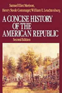 Concise history of american republic. - Morision