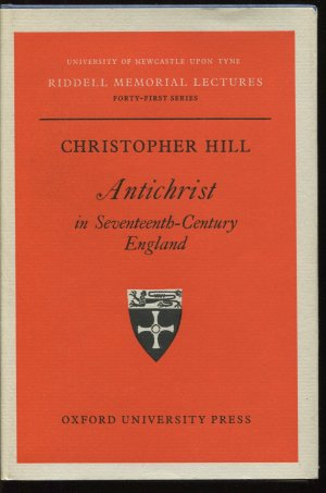 Antichrist in seventeenth-century England (Riddell memorial lectures) - Christopher Hill