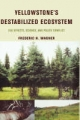 Yellowstone's Destabilized Ecosystem: Elk Effects, Science, and Policy Conflict - Frederic H. Wagner
