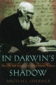 In Darwin's Shadow: The Life and Science of Alfred Russel Wallace: A Biographical Study on the Psychology of History - Michael Shermer