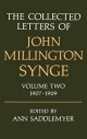 Collected Letters of John Millington Synge - John Millington Synge; Ann Saddlemyer