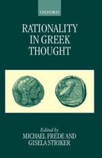 Rationality in Greek Thought - Frede, Michael (EDT)/ Striker, Gisela (EDT)