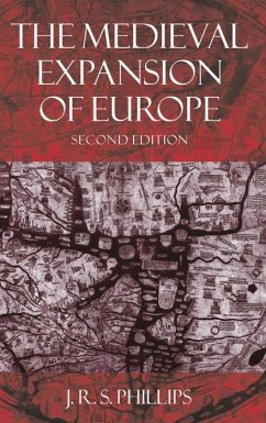 The Medieval Expansion of Europe - Phillips, Seymour Phillips, J. R. S.