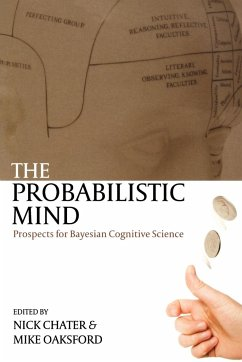 The Probabilistic Mind: Prospects for Bayesian Cognitive Science - Herausgeber: Chater, Nick Oaksford, Mike