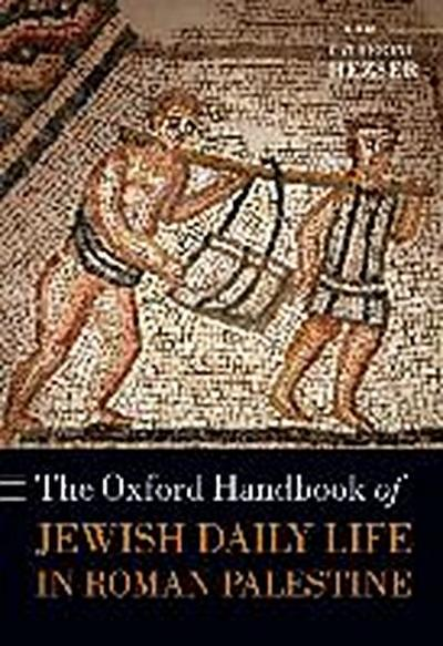 The Oxford Handbook of Jewish Daily Life in Roman Palestine - Catherine Hezser