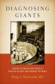 Diagnosing Giants: Solving the Medical Mysteries of Thirteen Patients Who Changed the World - Philip A. Mackowiak