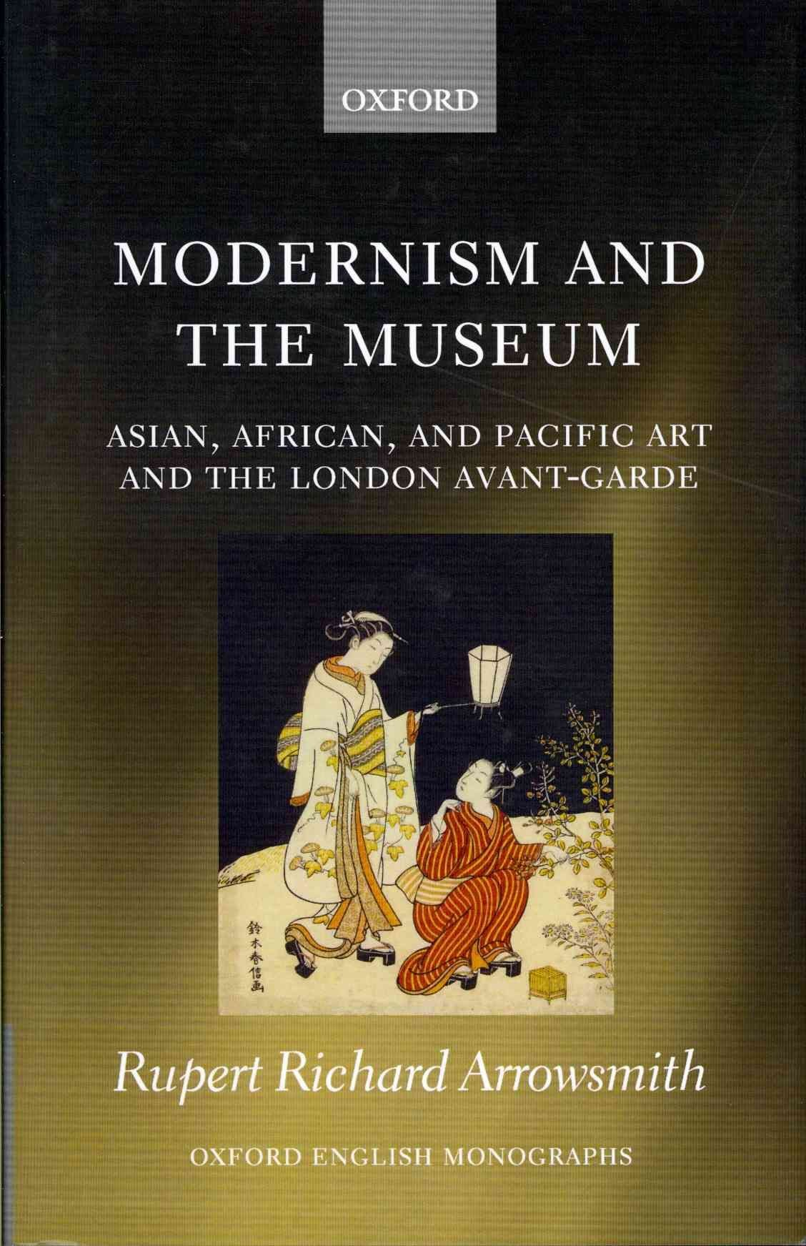 Modernism and the Museum - Rupert Richard Arrowsmith