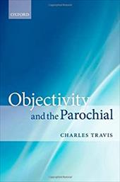 Objectivity and the Parochial - Travis, Charles
