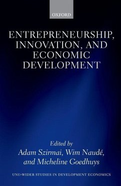 Entrepreneurship, Innovation, and Economic Development - Szirmai, Adam Naude, Wim Goedhuys, Micheline