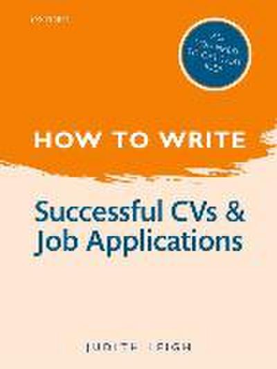 How to Write: Successful CVs and Job Applications - Judith Leigh
