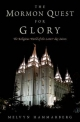 Mormon Quest for Glory: The Religious World of the Latter-day Saints - Melvyn Hammarberg