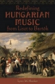 Redefining Hungarian Music from Liszt to Bartok - Lynn M. Hooker