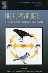 The Flaviviruses: Detection, Diagnosis and Vaccine Development - Chambers, Thomas J. / Monath, Thomas P.