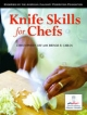 Knife Skills for Chefs - Christopher P. Day; Brenda R. Carlos