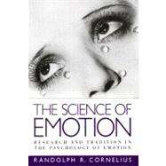 The Science of Emotion Research and Tradition in the Psychology of Emotion - Cornelius, Randolph R.