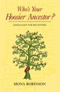 Who's Your Hoosier Ancestor?: Genealogy for Beginners