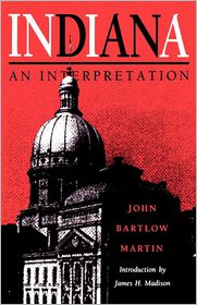 Indiana - John Bartlow Martin, Foreword by James Madison