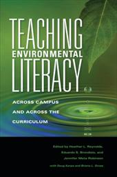 Teaching Environmental Literacy: Across Campus and Across the Curriculum - Reynolds, Heather L. / Brondizio, Eduardo S. / Robinson, Jennifer Meta