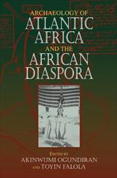 Archaeology of Atlantic Africa and the African Diaspora - Ogundiran, Akinwumi / Falola, Toyin