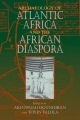 Archaeology of Atlantic Africa and the African Diaspora - Akinwumi O. Ogundiran; Toyin Falola