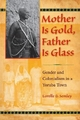 Mother Is Gold, Father Is Glass - Lorelle D. Semley
