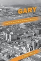 Gary, the Most American of All American Cities - S. Paul O'Hara