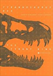 Tyrannosaurus Rex, the Tyrant King [With CDROM] - Larson, Peter / Carpenter, Kenneth