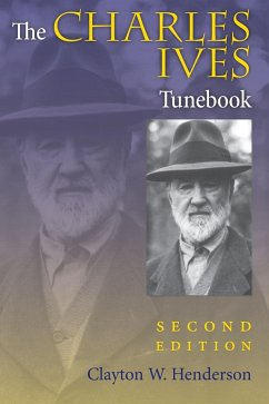 The Charles Ives Tunebook - Henderson, Clayton W.
