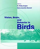 Vision, Brain, and Behavior in Birds - Bischof, Hans-Joachim / Zeigler, H. Philip