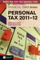 Financial Times Guide to Personal Tax 2011-12 - Sara Williams;  Jonquil Lowe;  John Bloxham
