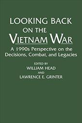Looking Back on the Vietnam War: A 1990s Perspective on the Decisions, Combat, and Legacies - Ali, Omar / Head, William / Grinter, Lawrence E.