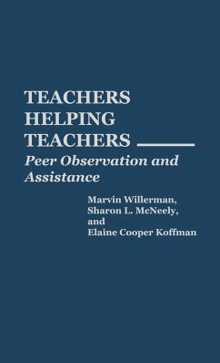 Teachers Helping Teachers: Peer Observation and Assistance - Willerman, Marvin McNeely, Sharon L. Koffman, Elaine Cooper