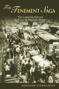 The Tenement Saga: The Lower East Side and Early Jewish American Writers - Sternlicht, Sanford