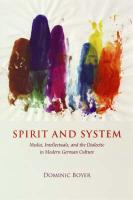 Spirit and System: Media, Intellectuals, and the Dialectic in Modern German Culture