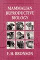 Mammalian Reproductive Biology - F.H. Bronson