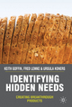 Identifying Hidden Needs - Keith Goffin; Fred Lemke; Ursula Koners