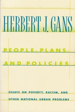 People, Plans, and Policies: Essays on Poverty, Racism, and Other National Urban Problems - Gans, Herbert J.