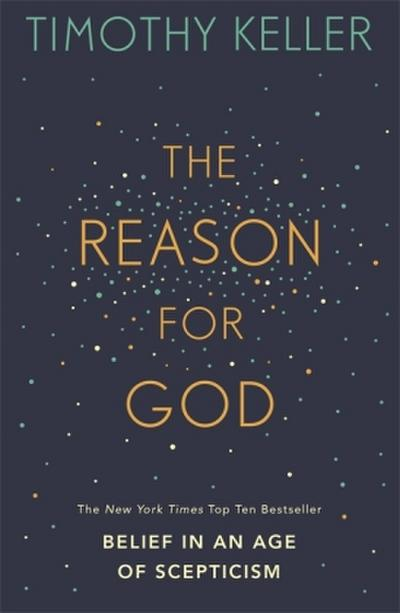 The Reason for God, Belief in an Age of Skepticism - Timothy Keller