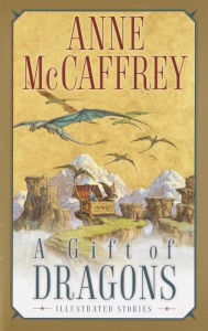 A Gift of Dragons (Dragonriders of Pern Series) - Anne McCaffrey