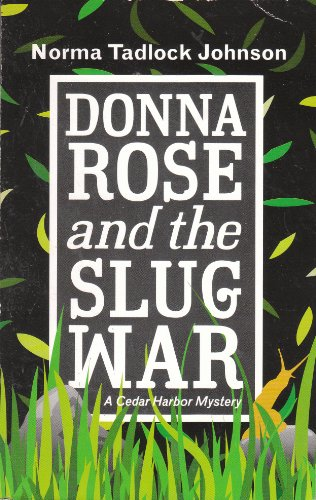 Donna Rose and the Slug War (A Cedar Harbor Mystery)