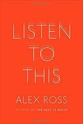 Listen to This - Ross, Alex