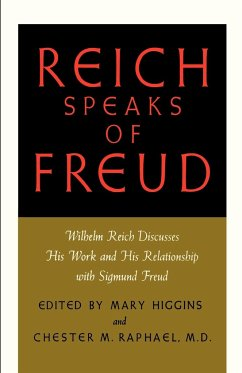 Reich Speaks of Freud: Wilhelm Reich Discusses His Work and His Relationship with Sigmund Freud - Reich, Wilhelm